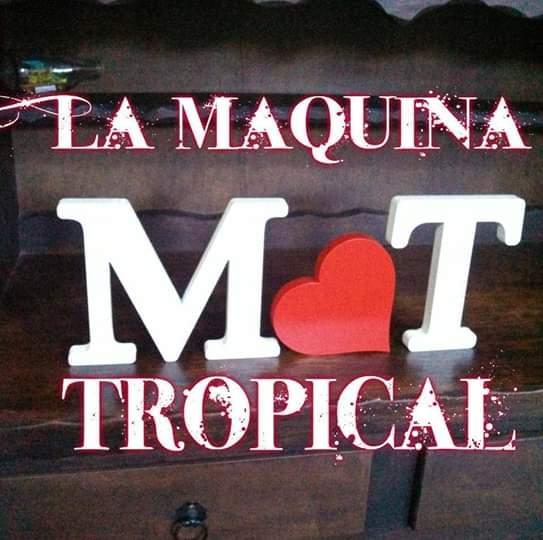 La maquina Tropical